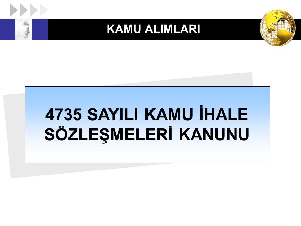 KAMU ALIMLARI 4735 SAYILI KAMU İHALE SÖZLEŞMELERİ KANUNU