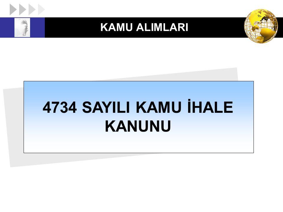 KAMU ALIMLARI 4734 SAYILI KAMU İHALE KANUNU