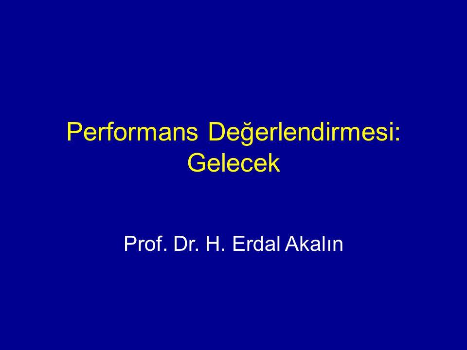 Performans Değerlendirmesi: Gelecek Prof. Dr. H. Erdal Akalın