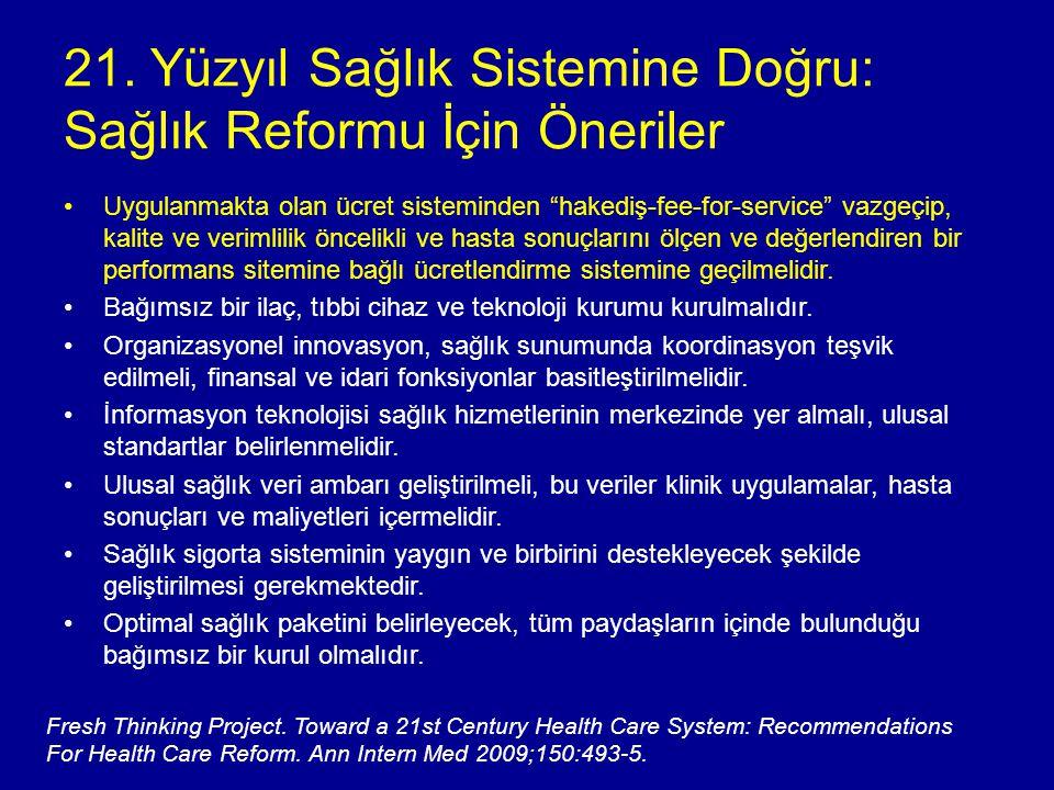"""21. Yüzyıl Sağlık Sistemine Doğru: Sağlık Reformu İçin Öneriler Uygulanmakta olan ücret sisteminden """"hakediş-fee-for-service"""" vazgeçip, kalite ve veri"""
