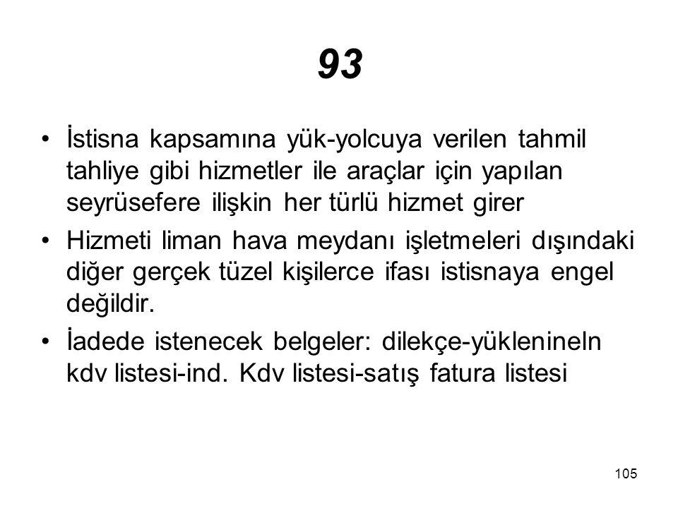 106 13/c Altın, gümüş, platinAltın, gümüş, platin arama, işletme, zenginleştirme, rafinaj ve Türk Petrol Kanunu hükümlerine göre petrol arama faaliyetlerine ilişkin olmak üzere,