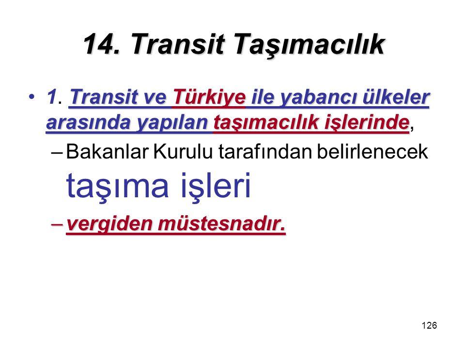 127 91 BKK : deniz – hava – karayolu – demiryolu ile yapılan yük ve yolcu taşıma işleri istisna kapsamındadır.