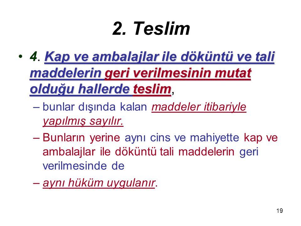 20 2. Teslim Trampa5. Trampa iki ayrı teslim hükmündedir.iki ayrı teslim hükmündedir.