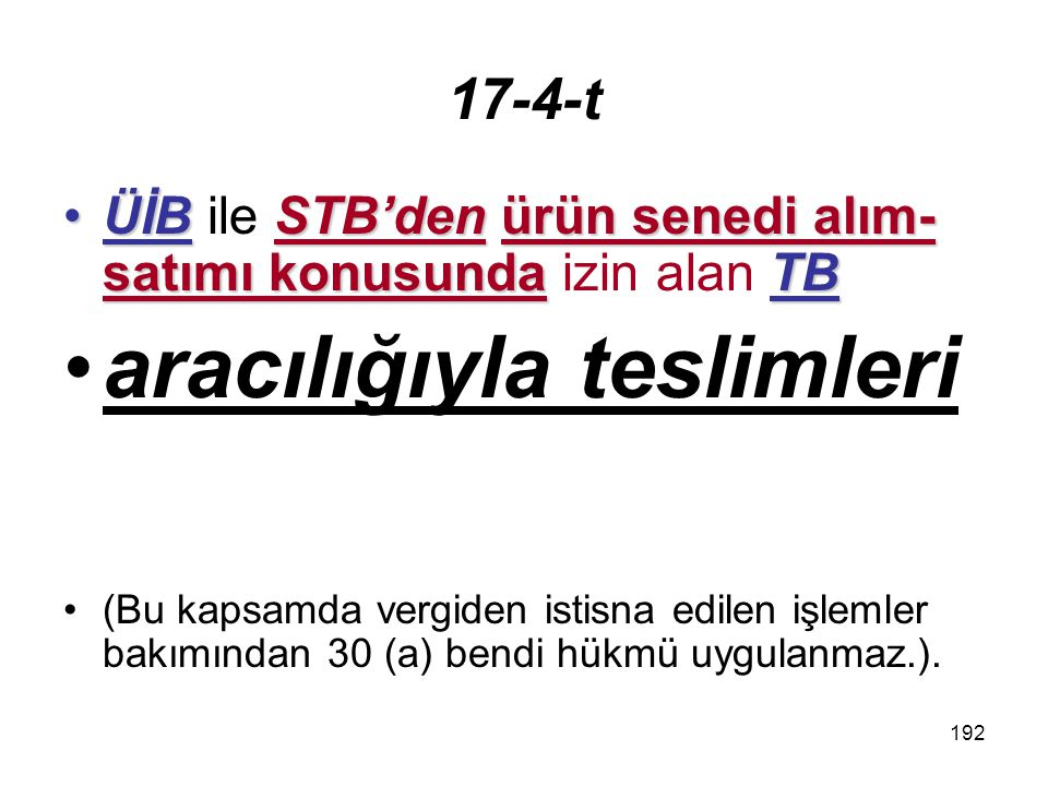 193 18.İstisnadan Vazgeçme 1. Vergiden istisna edilmiş işlemleri yapanlar1.