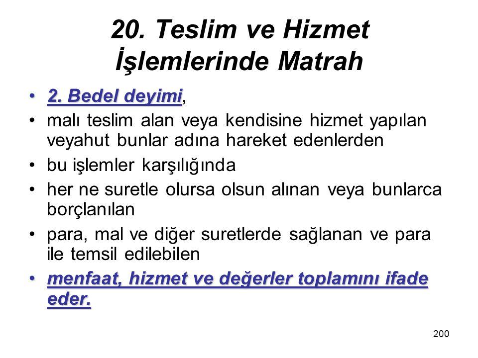 201 20.Teslim ve Hizmet İşlemlerinde Matrah 4. Belli bir tarifeye göre4.