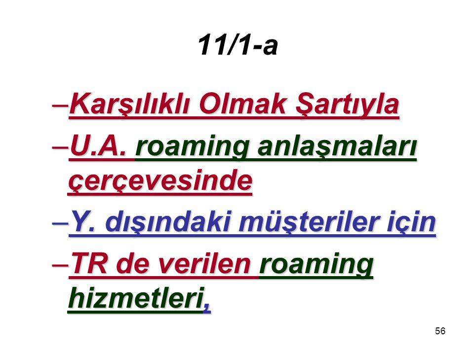 57 11/1-b Türkiye de ikamet etmeyen yolcuların satın alarakTürkiye de ikamet etmeyen yolcuların satın alarak Türkiye dışına götürdükleri malların teslimi anında KDV si tahsil edilir.Türkiye dışına götürdükleri malların teslimi anında KDV si tahsil edilir.