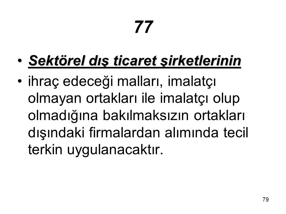 80 107 Gümrük çıkış beyanlarında çıkış tarihinin bulunması şartı aranmayacaktır.