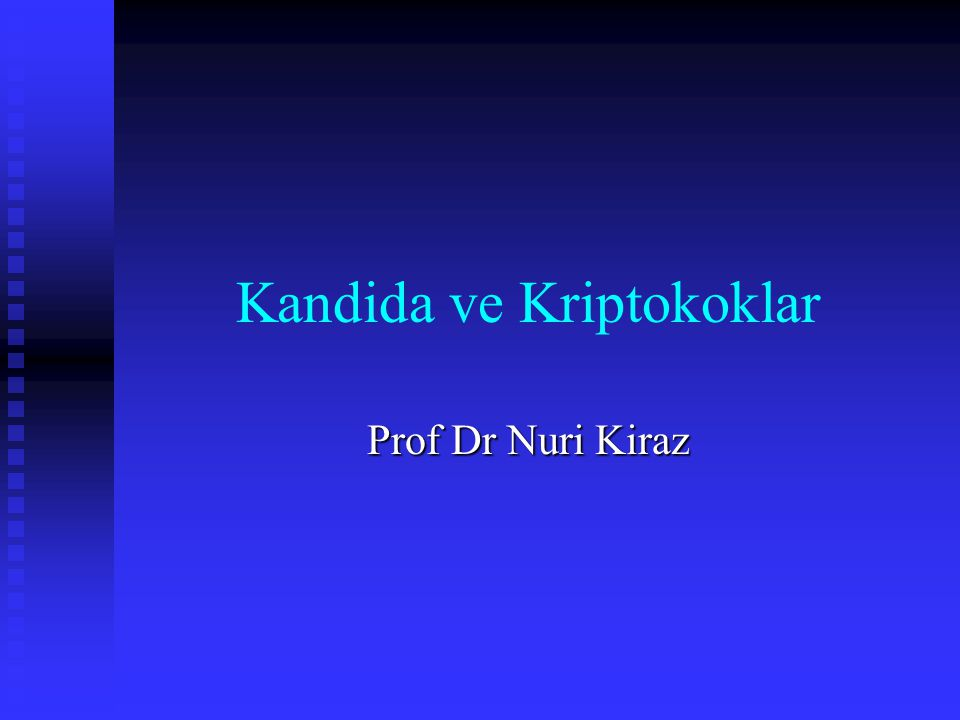 Kandida ve Kriptokoklar Prof Dr Nuri Kiraz