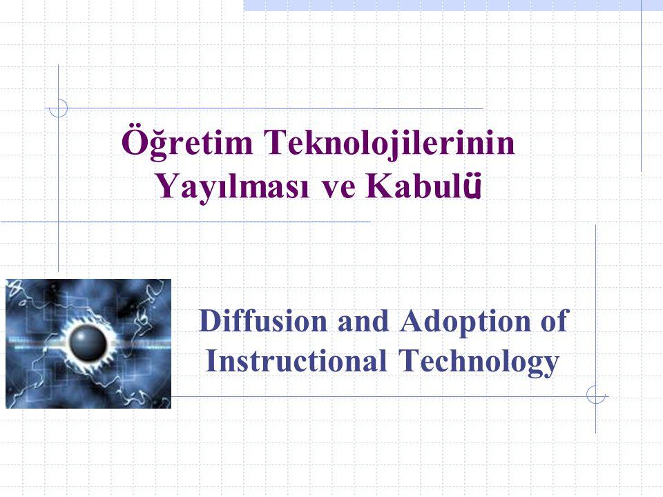 Öğretim Teknolojilerinin Yayılması ve Kabulü Engellerin Üstesinden Gelme Öğretim teknologları engellerin üstesinden gelmek ve yeniliğin yayılımını sağlamak için çalışmaktadırlar.