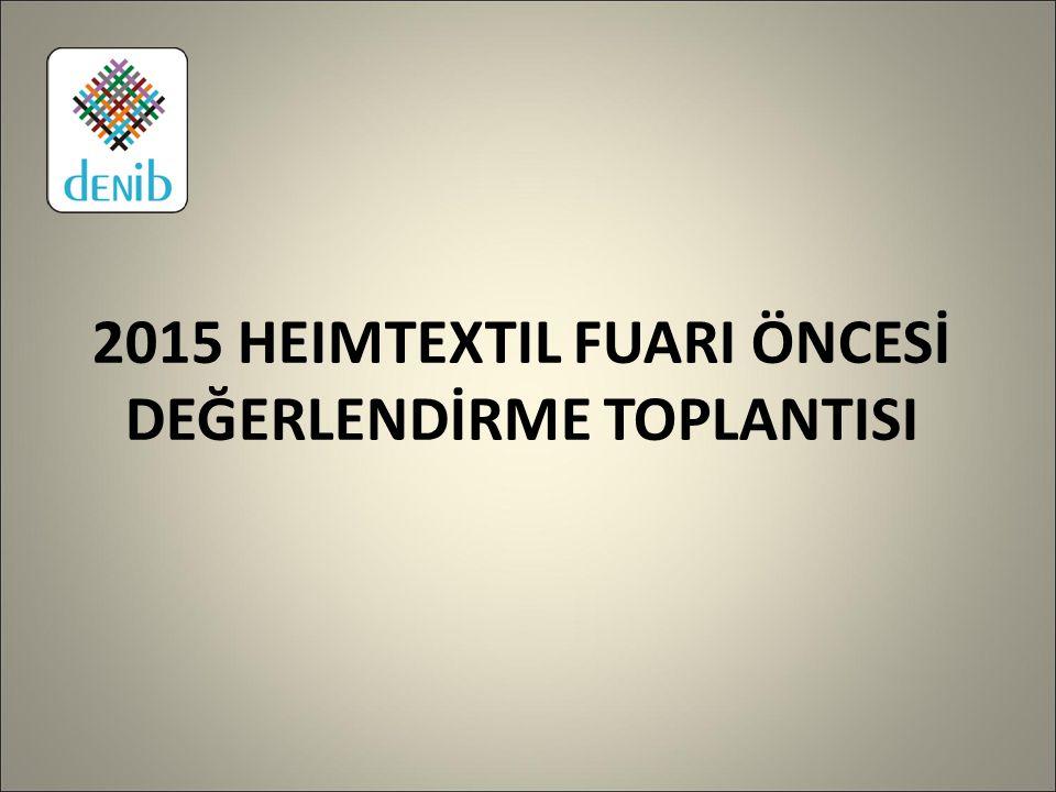 2015 HEIMTEXTIL FUARI ÖNCESİ DEĞERLENDİRME TOPLANTISI