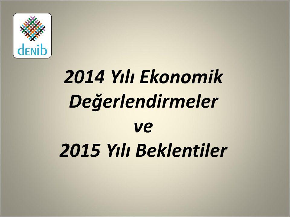 2014 Yılı Ekonomik Değerlendirmeler ve 2015 Yılı Beklentiler