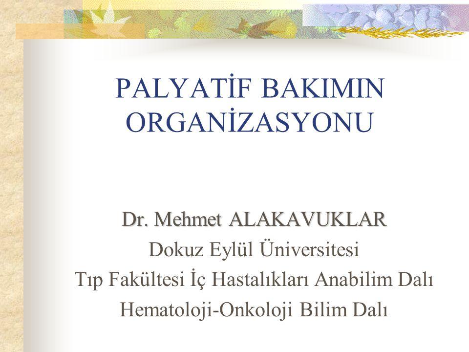 PALYATİF BAKIMIN ORGANİZASYONU Dr.