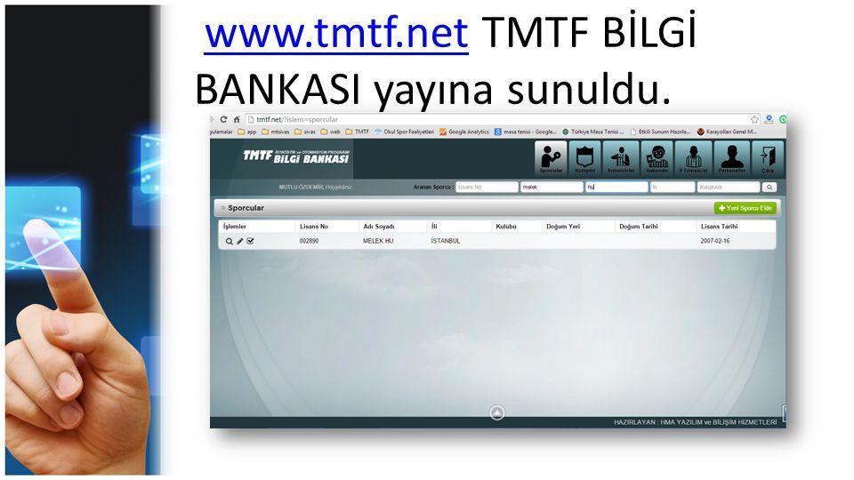 www.tmtf.net TMTF BİLGİ BANKASI yayına sunuldu.www.tmtf.net
