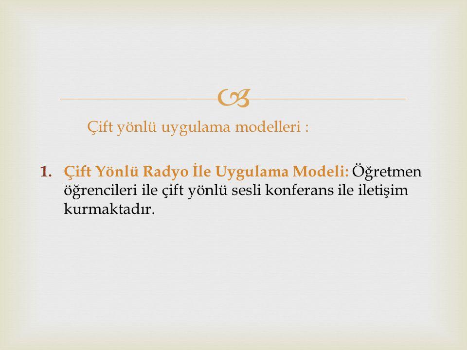  Çift yönlü uygulama modelleri : 1.