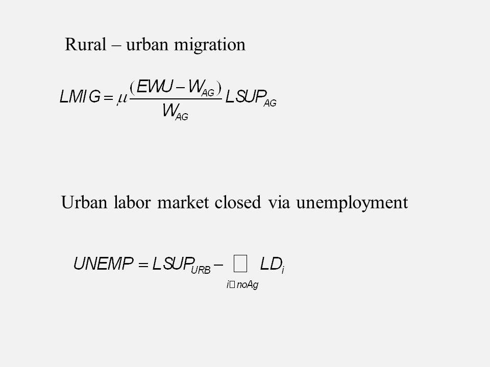 Rural – urban migration Urban labor market closed via unemployment