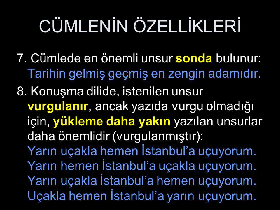 CÜMLENİN ÖZELLİKLERİ 7.
