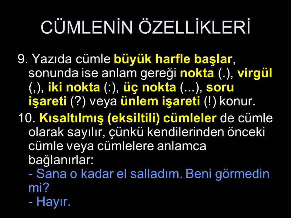 CÜMLENİN ÖZELLİKLERİ 9.