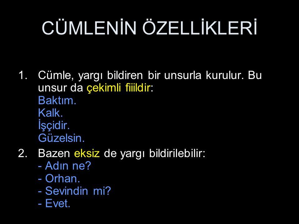 CÜMLENİN ÖZELLİKLERİ 3.
