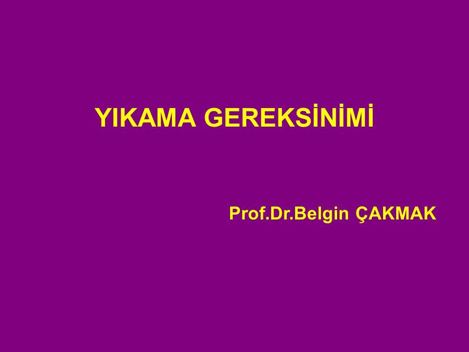 YIKAMA GEREKSİNİMİ Prof.Dr.Belgin ÇAKMAK
