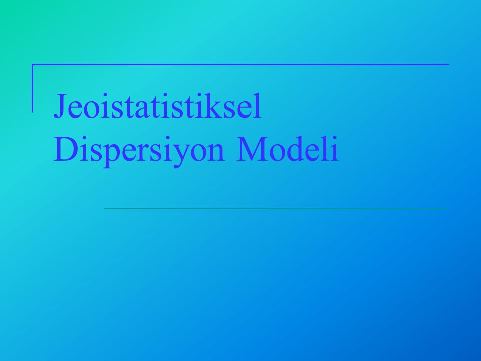 Jeoistatistik: Konumsal İstatistik Bir değişkenin aldığı değerin konuma bağlı olarak değişim göstermesi (heterojenite) durumunda konumsal dağılım ın belirlenmesinde kullanılır.