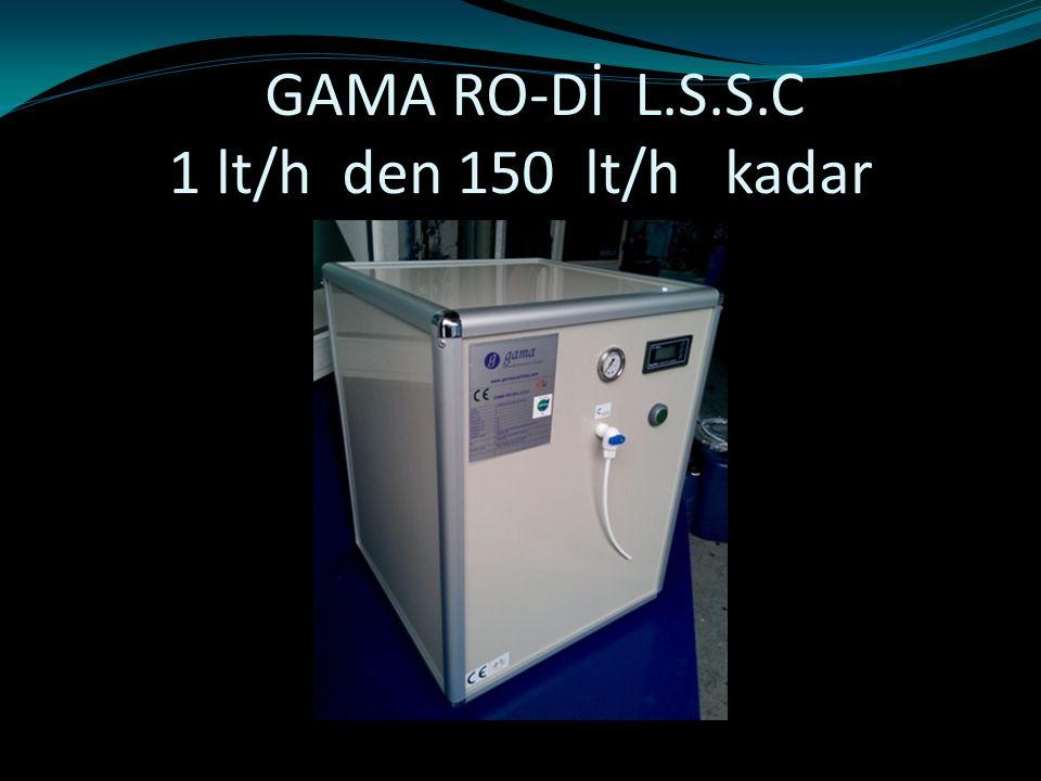 GAMA RO-Dİ L.S.S.C 1 lt/h den 150 lt/h kadar
