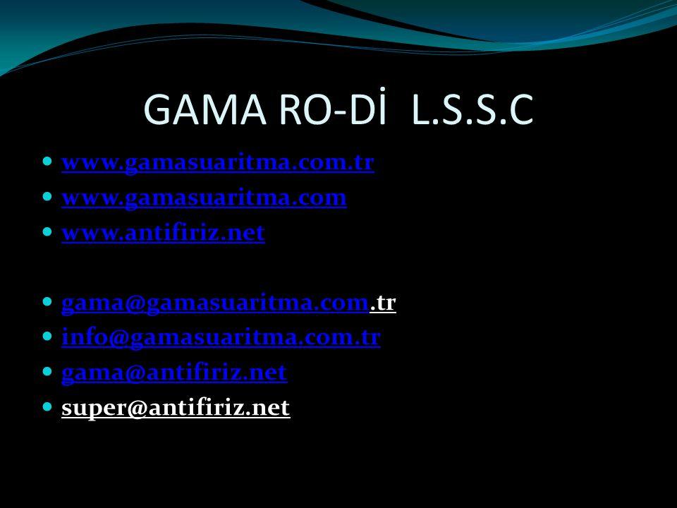 GAMA RO-Dİ L.S.S.C www.gamasuaritma.com.tr www.gamasuaritma.com www.antifiriz.net gama@gamasuaritma.com.tr gama@gamasuaritma.com info@gamasuaritma.com