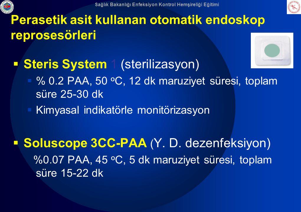 Sağlık Bakanlığı Enfeksiyon Kontrol Hemşireliği Eğitimi Perasetik asit kullanan otomatik endoskop reprosesörleri  Steris System 1 (sterilizasyon)  %