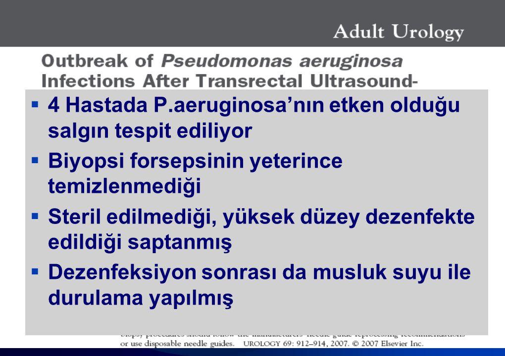 Sağlık Bakanlığı Enfeksiyon Kontrol Hemşireliği Eğitimi  4 Hastada P.aeruginosa'nın etken olduğu salgın tespit ediliyor  Biyopsi forsepsinin yeterin
