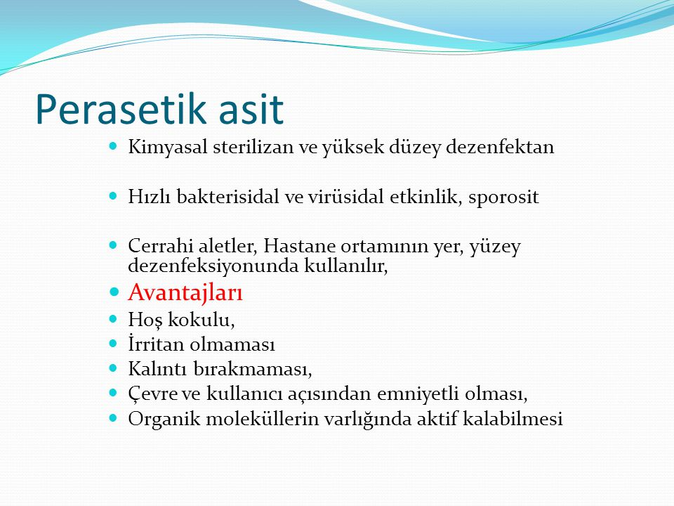 Perasetik asit Kimyasal sterilizan ve yüksek düzey dezenfektan Hızlı bakterisidal ve virüsidal etkinlik, sporosit Cerrahi aletler, Hastane ortamının y