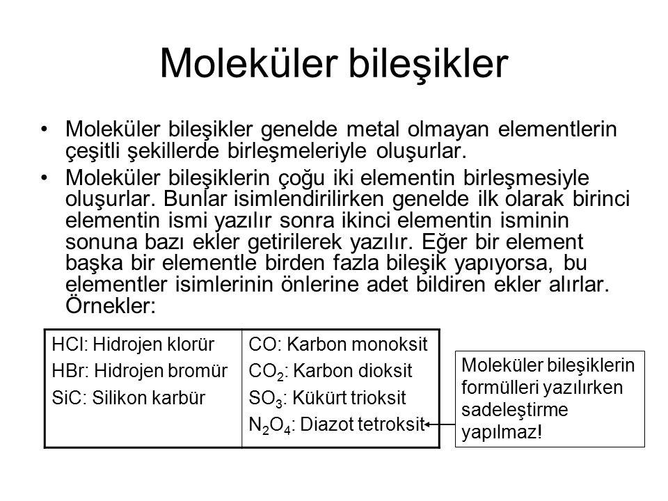 Moleküler bileşikler Ön ekAnlamı Mono-1 Di-2 Tri-3 Tetra-4 Penta-5 Hegza-6 Hepta-7 Okta-8 Nona-9 Deka-10