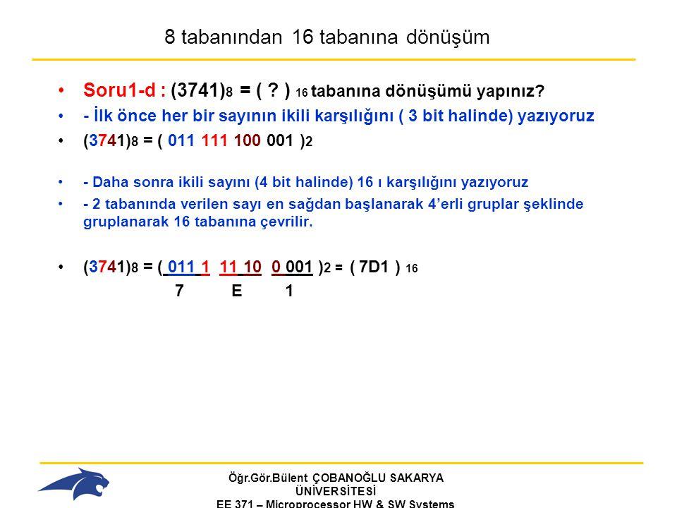 Öğr.Gör.Bülent ÇOBANOĞLU SAKARYA ÜNİVERSİTESİ EE 371 – Microprocessor HW & SW Systems Fall 2006 TEMEL LOJİK KAPILAR XORÇıkış = a  b f(a,b) = a  b ( Özel VEYA ) NOR Çıkış = a+bf(a,b) = a+b VEYA Değil NANDÇıkış = a·bf(a,b) = a·b ( VE Değil )