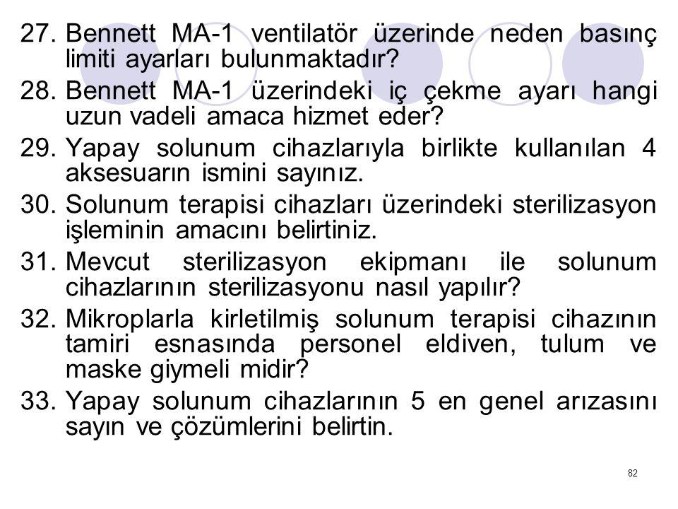 82 27.Bennett MA-1 ventilatör üzerinde neden basınç limiti ayarları bulunmaktadır.