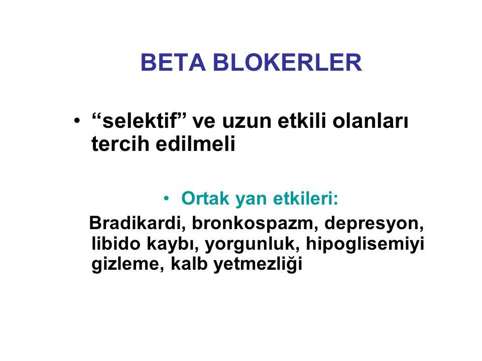 """BETA BLOKERLER """"selektif"""" ve uzun etkili olanları tercih edilmeli Ortak yan etkileri: Bradikardi, bronkospazm, depresyon, libido kaybı, yorgunluk, hip"""
