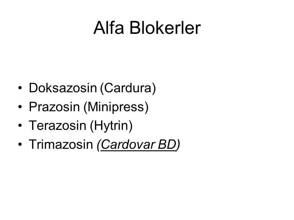 Alfa Blokerler Doksazosin (Cardura) Prazosin (Minipress) Terazosin (Hytrin) Trimazosin (Cardovar BD)