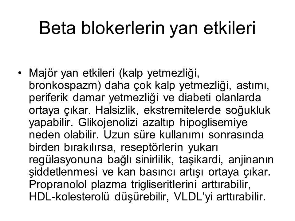 Beta blokerlerin yan etkileri Majör yan etkileri (kalp yetmezliği, bronkospazm) daha çok kalp yetmezliği, astımı, periferik damar yetmezliği ve diabet