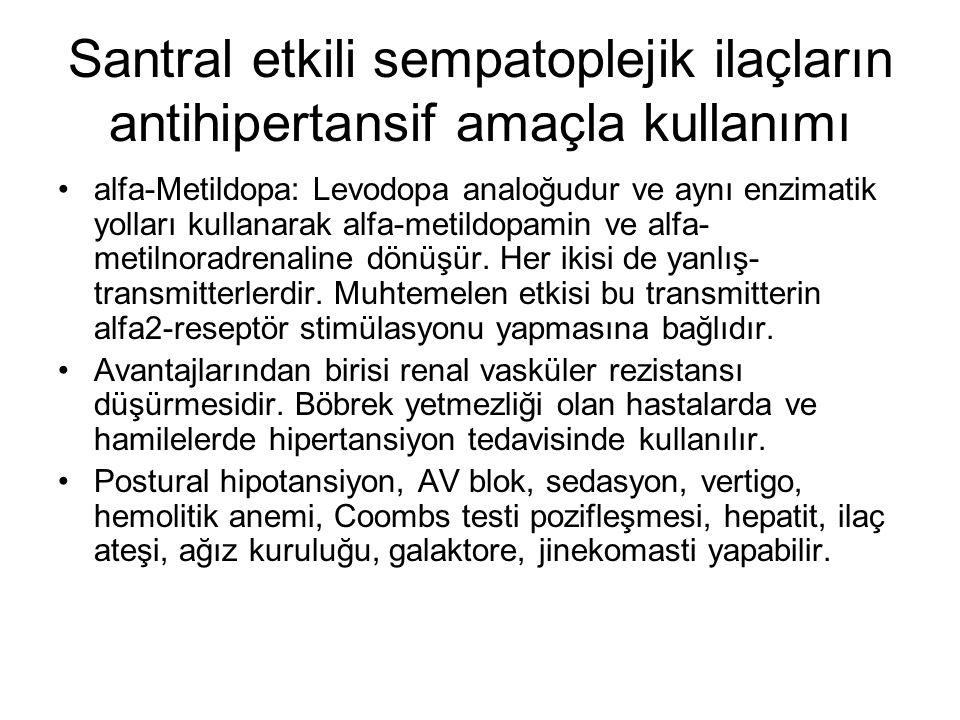 Santral etkili sempatoplejik ilaçların antihipertansif amaçla kullanımı alfa-Metildopa: Levodopa analoğudur ve aynı enzimatik yolları kullanarak alfa-