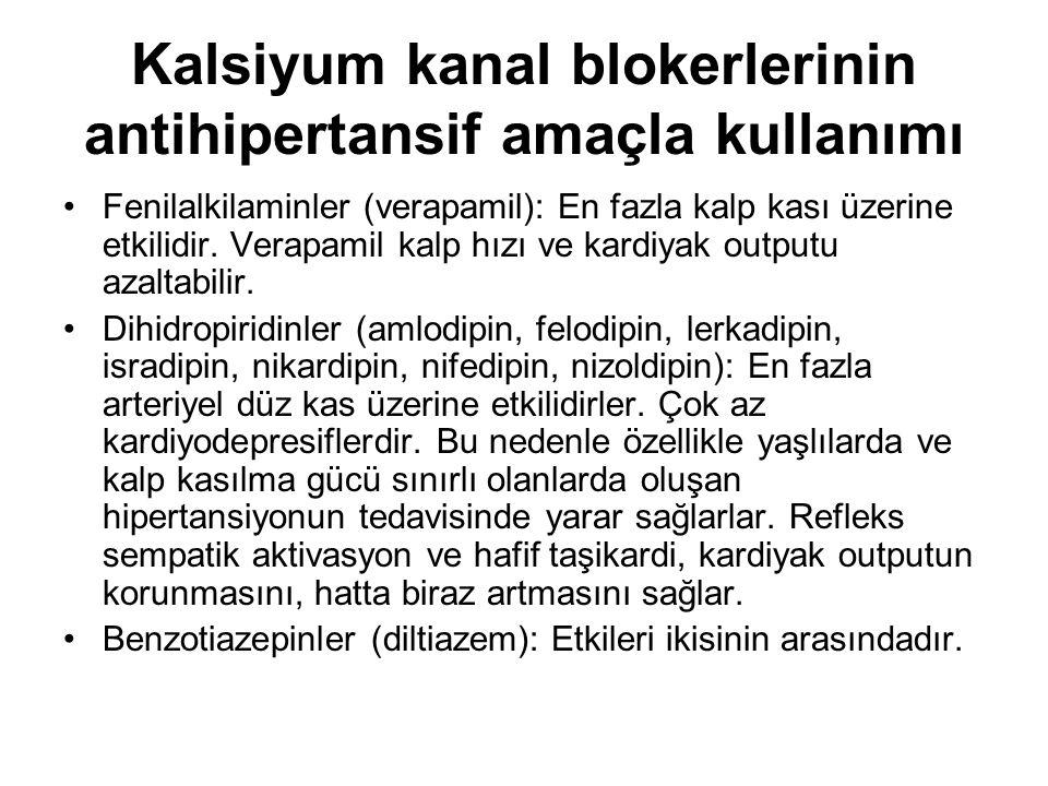 Kalsiyum kanal blokerlerinin antihipertansif amaçla kullanımı Fenilalkilaminler (verapamil): En fazla kalp kası üzerine etkilidir. Verapamil kalp hızı