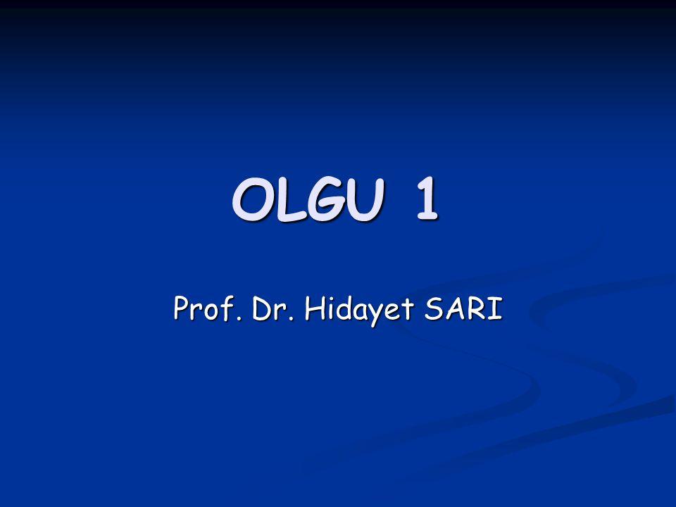 OLGU 1 Prof. Dr. Hidayet SARI