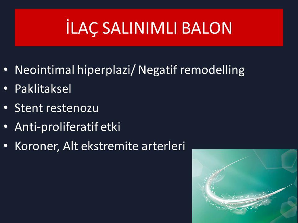 Neointimal hiperplazi/ Negatif remodelling Paklitaksel Stent restenozu Anti-proliferatif etki Koroner, Alt ekstremite arterleri İLAÇ SALINIMLI BALON
