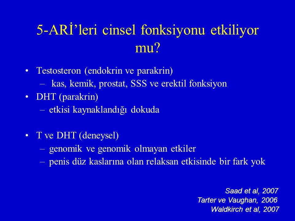 5-ARİ'leri cinsel fonksiyonu etkiliyor mu? Testosteron (endokrin ve parakrin) – kas, kemik, prostat, SSS ve erektil fonksiyon DHT (parakrin) –etkisi k