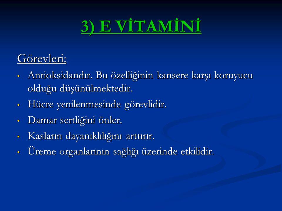E Vitamini Eksikliğinde: Karaciğer kalp ve damar hastalıkları Karaciğer kalp ve damar hastalıkları Kısırlık Kısırlık E Vitamini Bulunan Bazı Yiyecekler: E Vitamini Bulunan Bazı Yiyecekler: Yeşil sebzeler, bitkisel yağlar, et, süt, karaciğer, tahıllar…