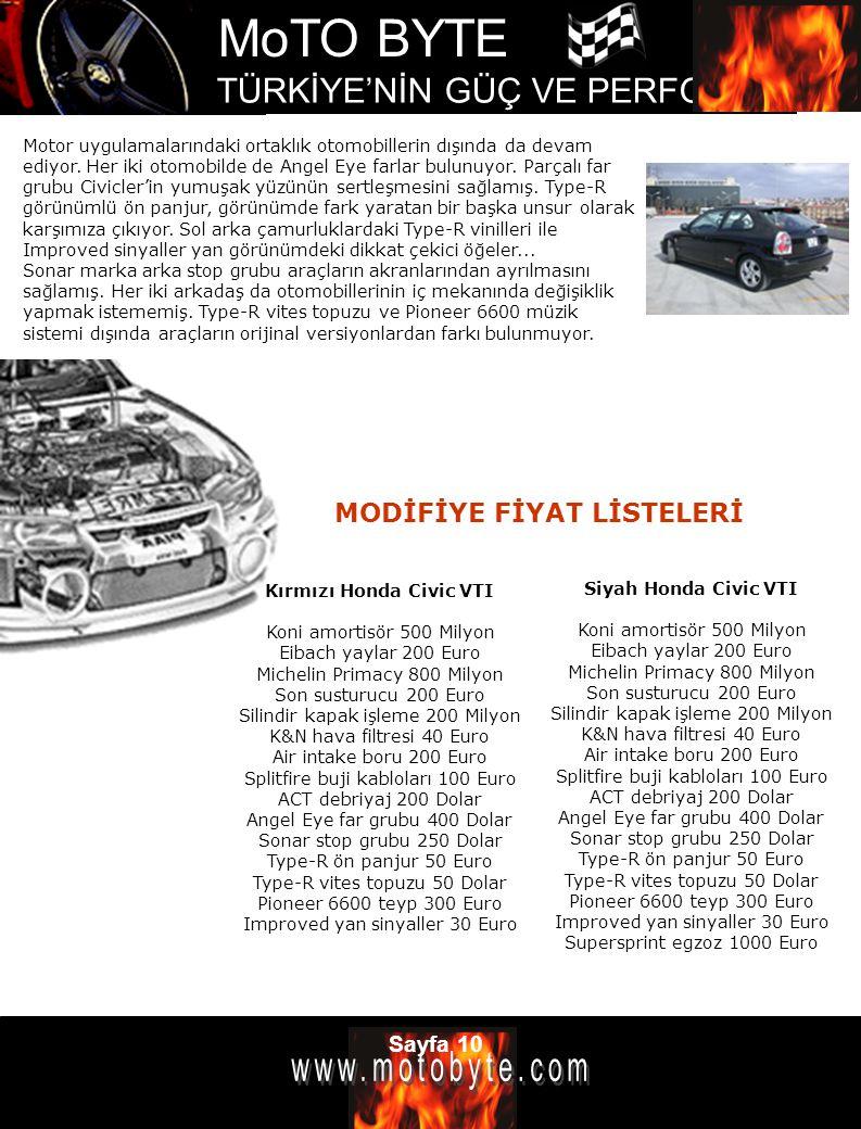 MoTO BYTE TÜRKİYE'NİN GÜÇ VE PERFOMANS DERGİSİ Sayfa 10 Motor uygulamalarındaki ortaklık otomobillerin dışında da devam ediyor. Her iki otomobilde de