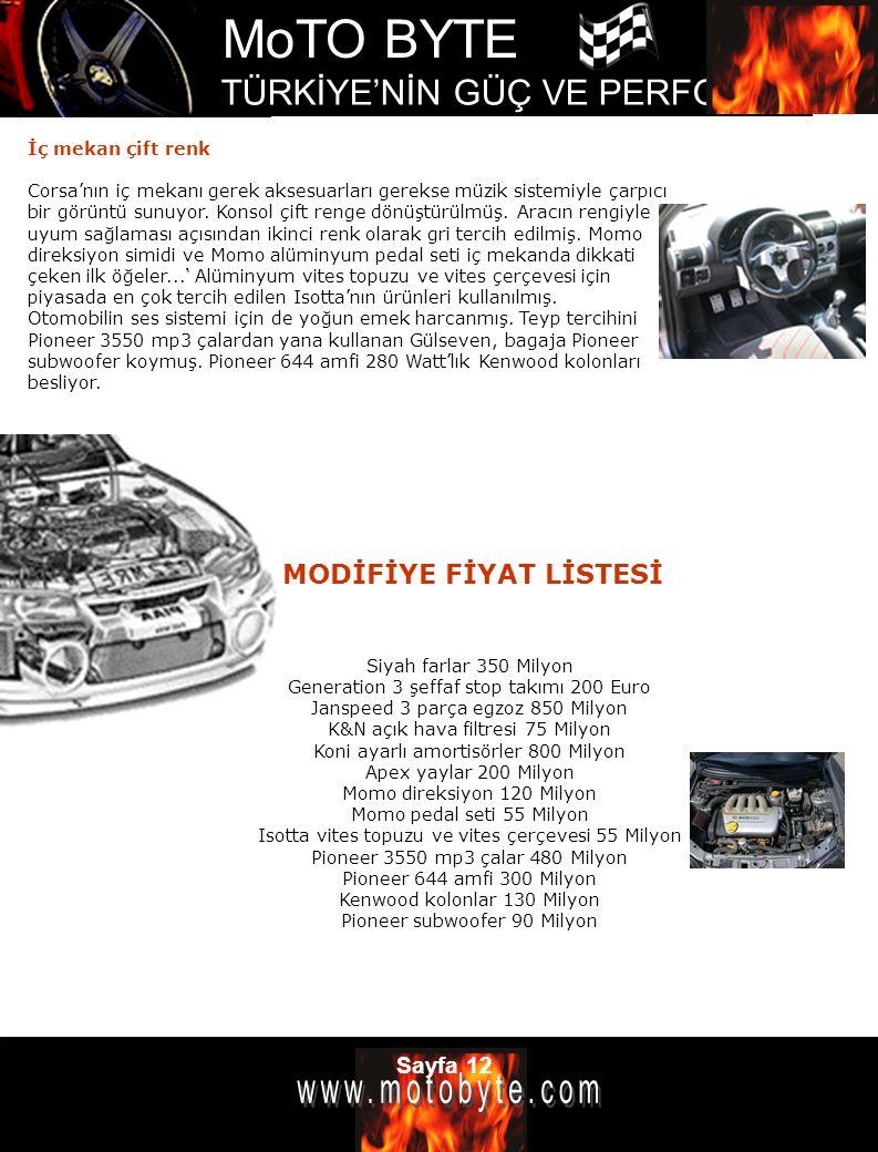 MoTO BYTE TÜRKİYE'NİN GÜÇ VE PERFOMANS DERGİSİ Sayfa 12 İç mekan çift renk Corsa'nın iç mekanı gerek aksesuarları gerekse müzik sistemiyle çarpıcı bir