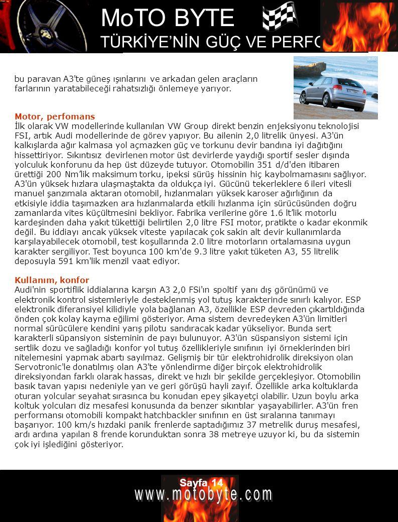 MoTO BYTE TÜRKİYE'NİN GÜÇ VE PERFOMANS DERGİSİ Sayfa 14 Motor, perfomans İlk olarak VW modellerinde kullanılan VW Group direkt benzin enjeksiyonu tekn