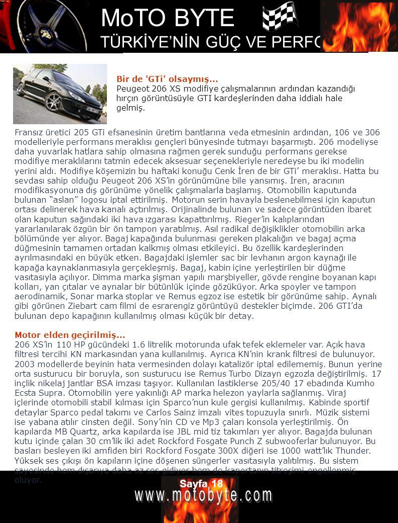 MoTO BYTE TÜRKİYE'NİN GÜÇ VE PERFOMANS DERGİSİ Sayfa 18 Fransız üretici 205 GTi efsanesinin üretim bantlarına veda etmesinin ardından, 106 ve 306 mode