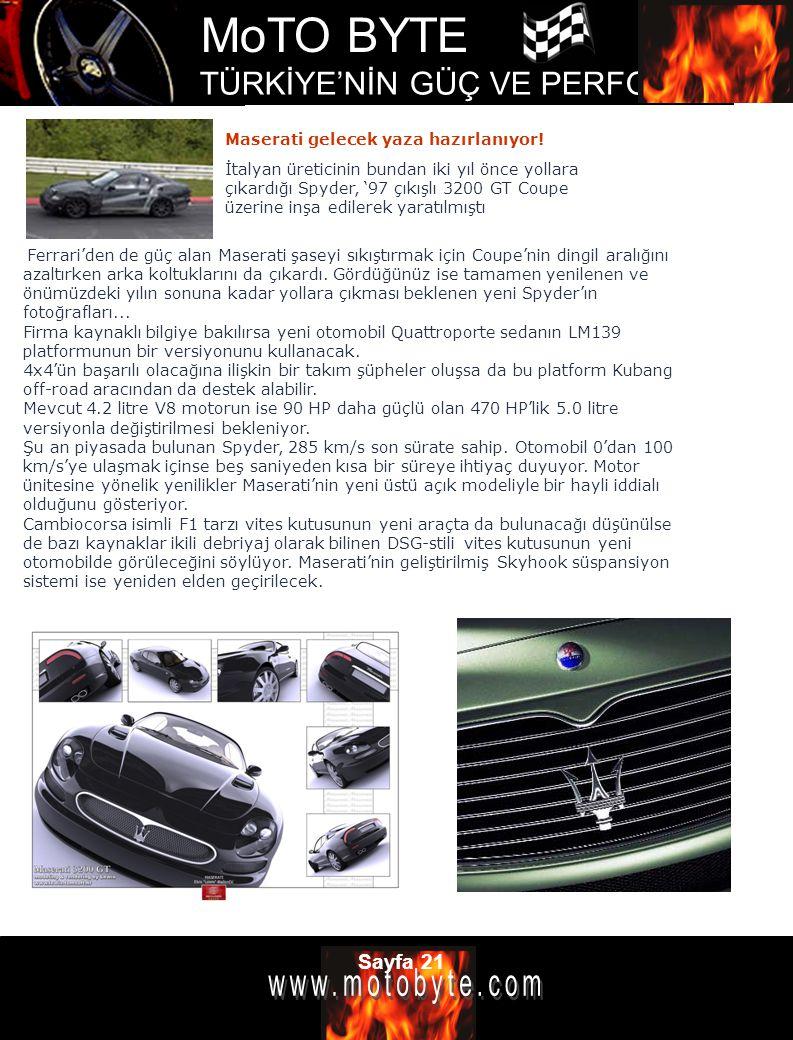 MoTO BYTE TÜRKİYE'NİN GÜÇ VE PERFOMANS DERGİSİ Sayfa 21 Maserati gelecek yaza hazırlanıyor! İtalyan üreticinin bundan iki yıl önce yollara çıkardığı S