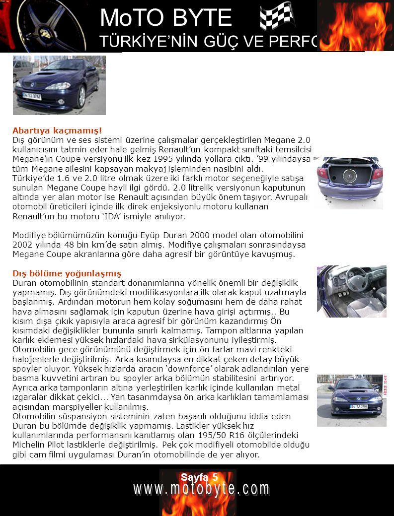 MoTO BYTE TÜRKİYE'NİN GÜÇ VE PERFOMANS DERGİSİ Sayfa 6 Motora uygulanan değişiklikler ise hayli sınırlı.