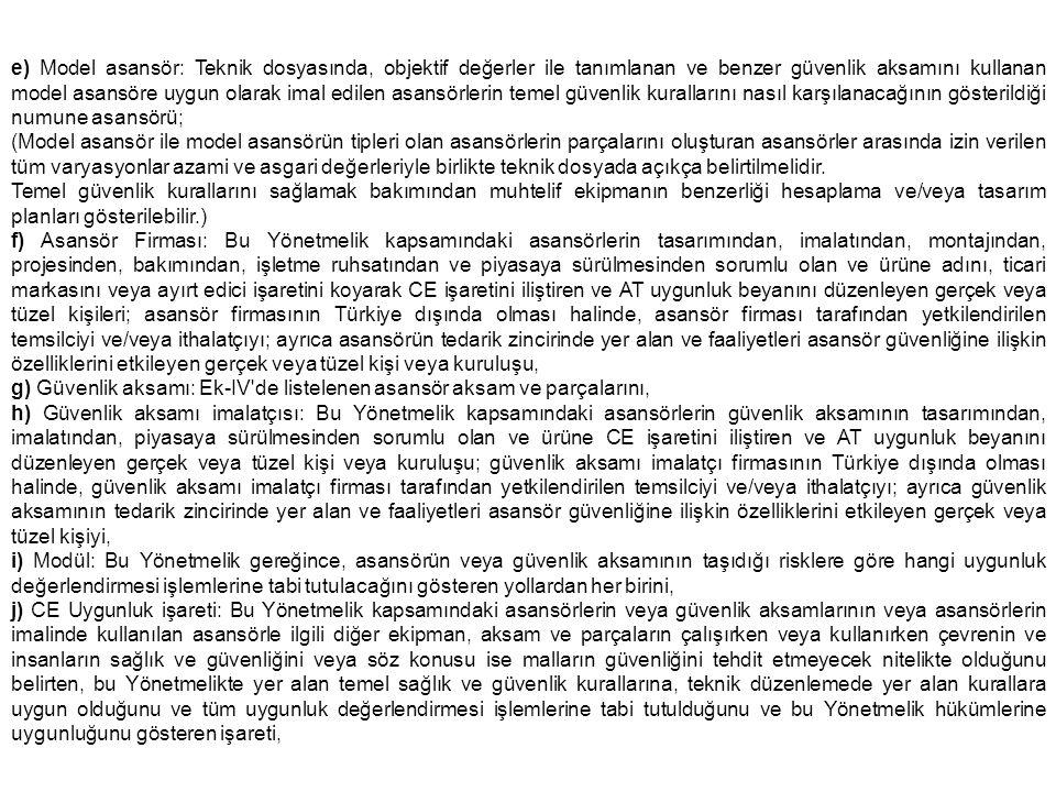 İşletme Ruhsatı Madde 21- İşletme Ruhsatı, asansör firması tarafından Belediyeden veya Belediye hudutları dışındaki yapılar için Valilikten alınan belgedir.