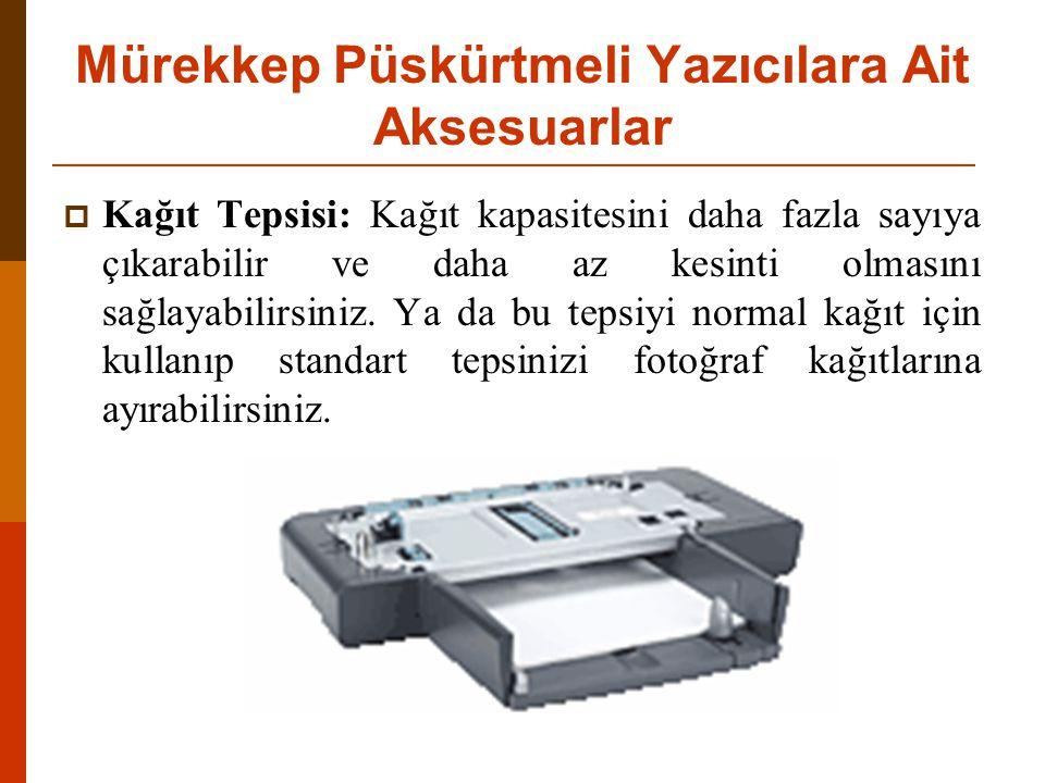  Kağıt Tepsisi: Kağıt kapasitesini daha fazla sayıya çıkarabilir ve daha az kesinti olmasını sağlayabilirsiniz.