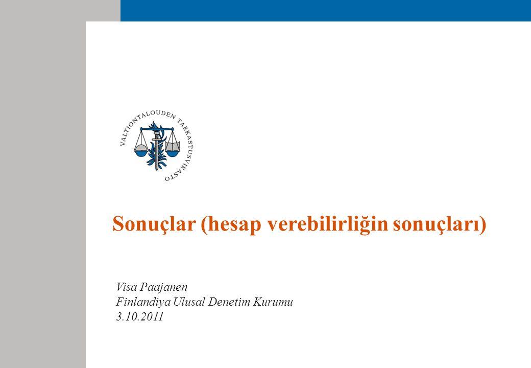 Sonuçlar (hesap verebilirliğin sonuçları) Visa Paajanen Finlandiya Ulusal Denetim Kurumu 3.10.2011